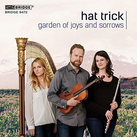 Garden Of Joys & Sorrows: Trios For Flute