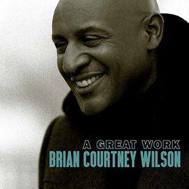 Brian Courtney Wilson - A Great Work
