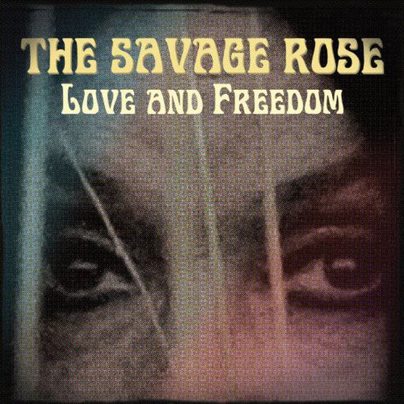 Savage Rose - Love & Freedom