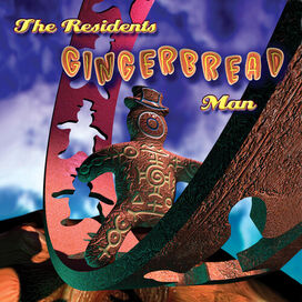 The Residents - Gingerbread Man