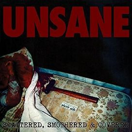 Unsane - Scattered, Smothered & Covered