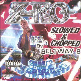 Z-Ro - Z-Ro Vs. The World [Slowed & Chopped]
