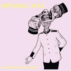 Imperial Wax - Gastwerk Saboteurs