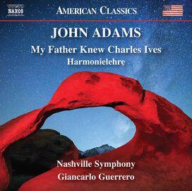 John Adams - Adams: My Father Knew Charles Ives - Harmonielehre