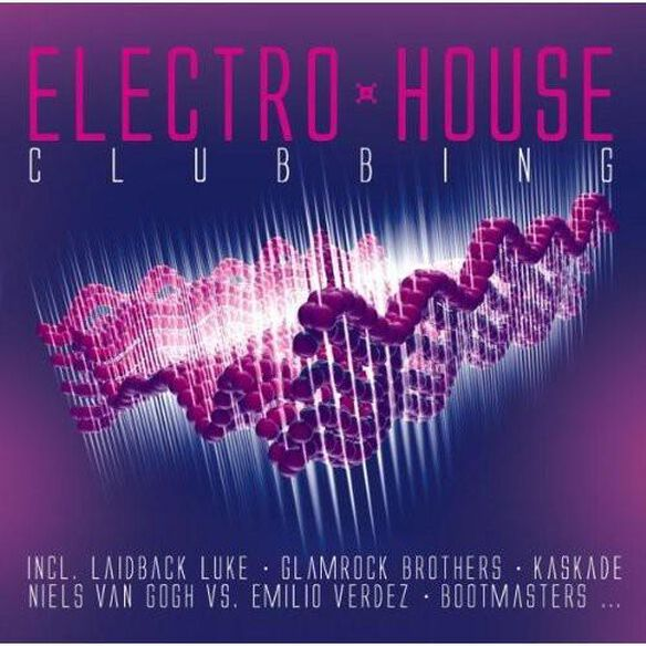 Electro House Clubbing / Various