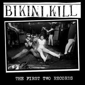 Bikini Kill - First Two Records
