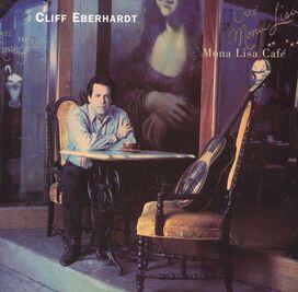 Cliff Eberhardt - Mona Lisa Café