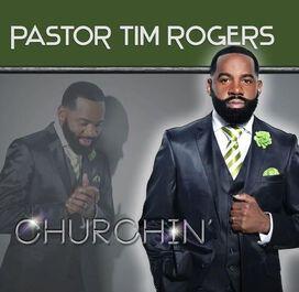 Pastor Tim Rogers - Churchin'