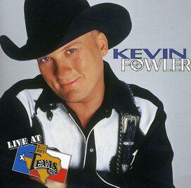 Kevin Fowler - Live at Billy Bob's Texas