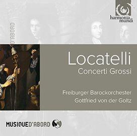 Freiburg Baroque Orchestra / Gottfried von der Goltz - Locatelli: Concerti grossi, Op. 1