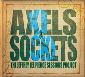 Jeffrey Pierce Lee Sessions Project - Axels & Sockets