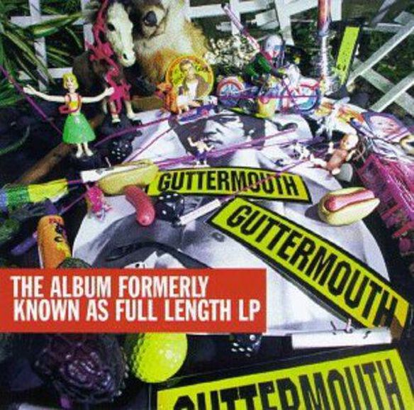 Guttermouth - Record Formerly Known As Full Length