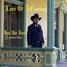 Royal Wade Kimes - Love of a Cowboy