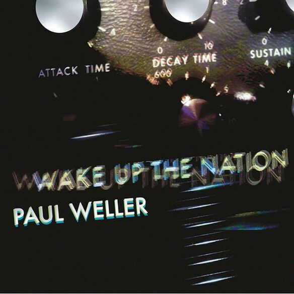 Paul Weller - Wake Up The Nation: 10th Anniversay Edition