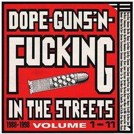 Various Artists - Dope, Guns and Fucking in the Streets: 1988-1998, Vol. 1-11