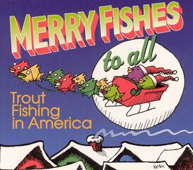 Trout Fishing in America - Merry Fishes to All
