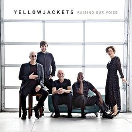 Yellowjackets - Raising Our Voice