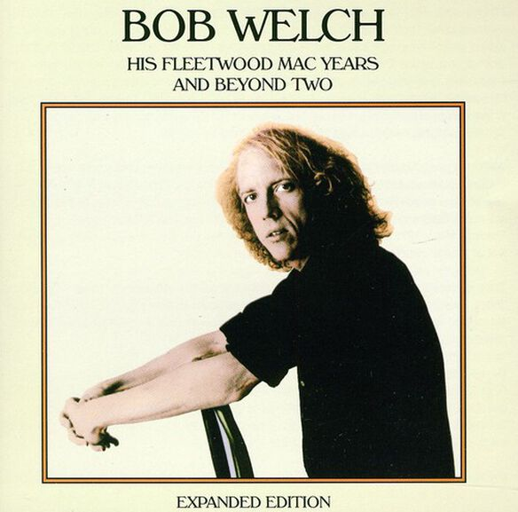 Bob Welch - From Fleetwood Mac to