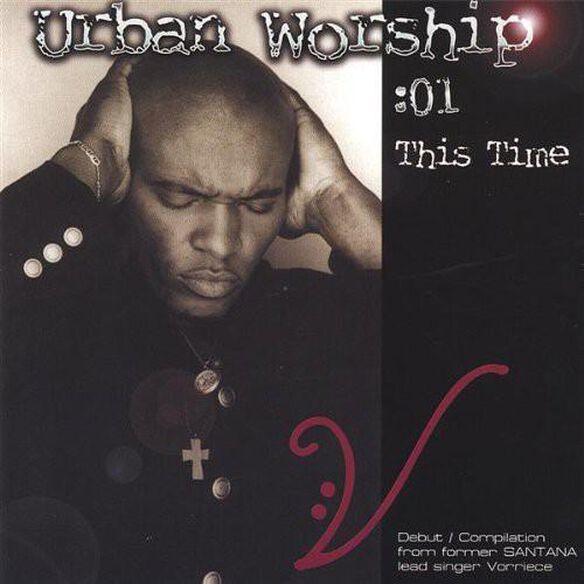 Urban Worship: This Time