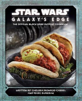 Star Wars Galaxy's Edge -The Official Black Spire Outpost Cookbook [Hardcover]