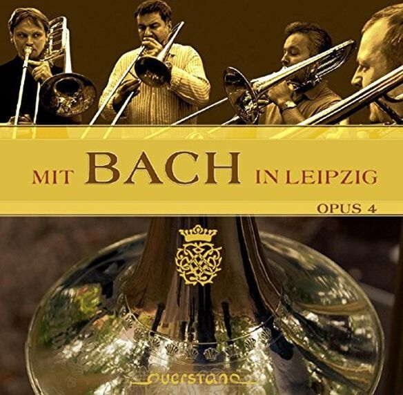 J.S. Bach / Opus 4 - Mit Bach in Leipzig