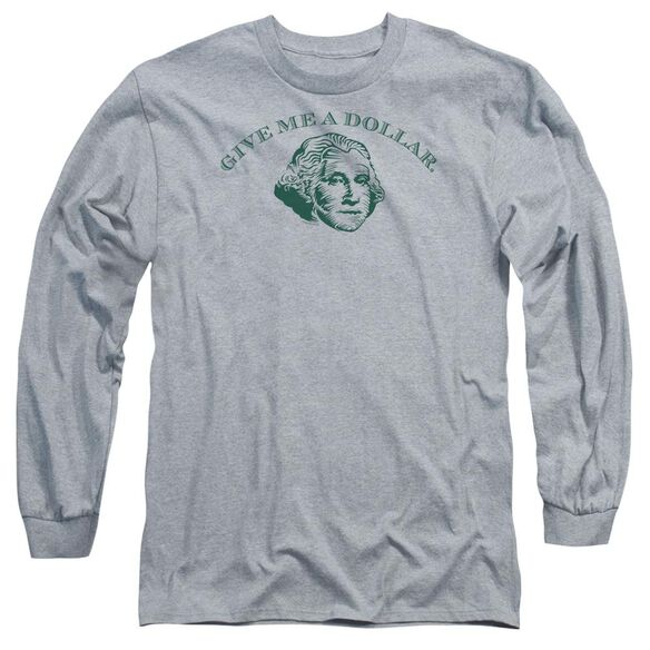 Give Me A Dollar Long Sleeve Adult Athletic T-Shirt