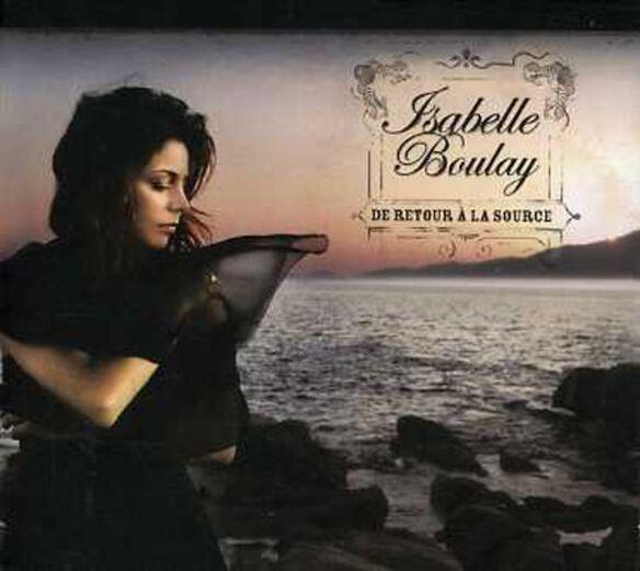 Isabelle Boulay - De Retour a la Source