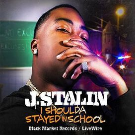 J. Stalin - I Shoulda Stayed in School