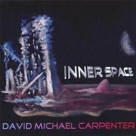 David Michael Carpenter - Inner Space