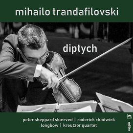 Peter Sheppard Skaerved - Mihailo Trandafilovski: Diptych