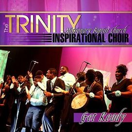 Trinity Inspirational Choir - Get Ready