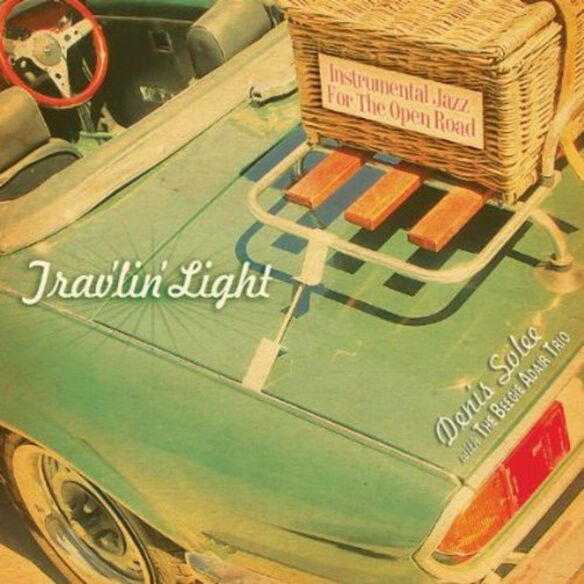 Denis Solee & Beegie Adair Trio - Trav'lin Light: Instrumental Jazz For The Open Road