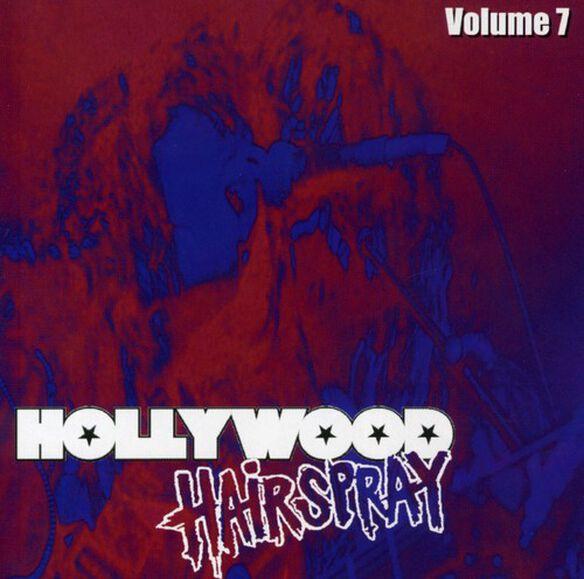 Various Artists - Hollywood Hairspray, Vol. 7
