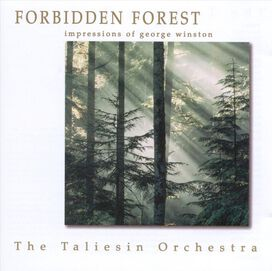 Taliesin Orchestra - Forbidden Forest: The Music of George Winston