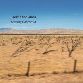 Jack O' The Clock - Leaving California