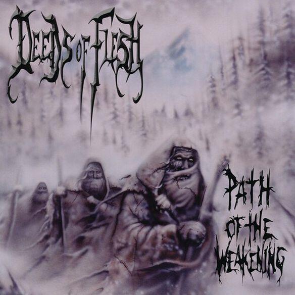 Deeds of Flesh - Path of the Weakening