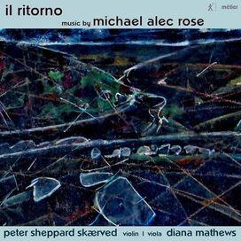 Peter Sheppard Skærved/Diana Mathews - Michael Alec Rose: Il Ritorno