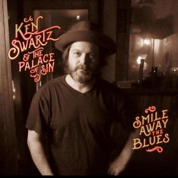Ken Swartz & the Palace of Sin - Smile Away The Blues
