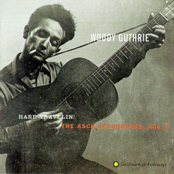 Woody Guthrie - Hard Travelin: Asch Recordings 3