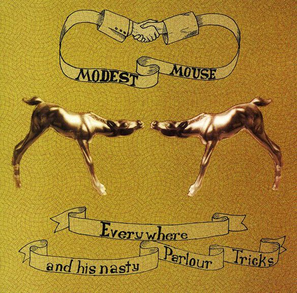 Modest Mouse - Everywhere and His Nasty Parlour Tricks