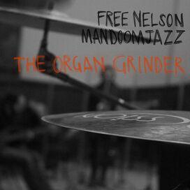 Free Nelson Mandoomjazz - Organ Grinder