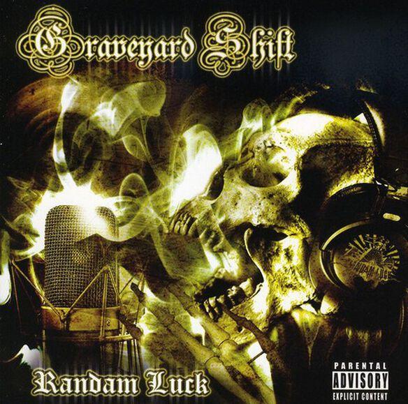 Randam Luck - Graveyard Shift