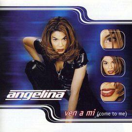 Angelina - Ven a Mi (Come to Me)