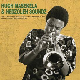 Hugh Masekela / Hedzoleh Soundz - Live at the Record Plant February 24th 1974