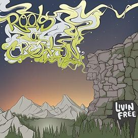 Roots of Creation - Livin' Free