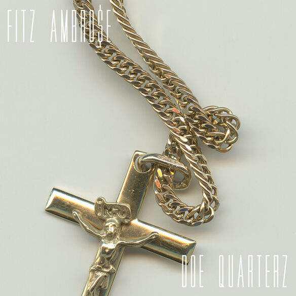 Fitz Ambrose - Doe Quarterz
