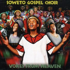 The Soweto Gospel Choir - Voices from Heaven