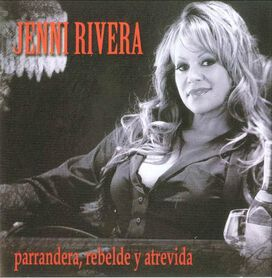 Jenni Rivera - Parrandera, Rebelde y Atrevida