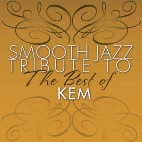 Smooth Jazz Tribute - Smooth Jazz tribute to KEM the Best Of