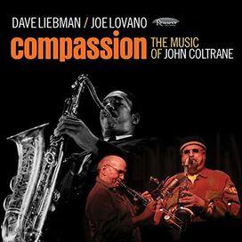 Dave Liebman/Joe Lovano - Compassion: The Music of John Coltrane